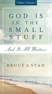 Today's Classics: God is in the Small Stuff Paperback
