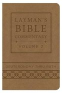 Lbsc #02: Deuteronomy Thru Ruth (Deluxe Handy Size) (#02 in Layman's Bible Commentary Series)