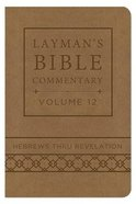 Hebrews Thru Revelation (Deluxe Handy Size) (#12 in Layman's Bible Commentary Series) Imitation Leather