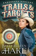 Trails & Targets (#01 in Dangerous Darlyns Series) Paperback