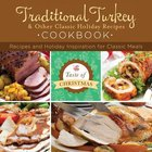 Taste of Christmas: Traditional Turkey and Other Classic Holiday Recipes Cookbook Paperback