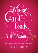 Where God Leads, I Will Follow Paperback