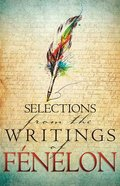 Selections From the Writings of Fenelon Paperback