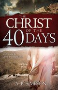 The Christ of the 40 Days Paperback