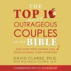 The Top 10 Most Outrageous Couples of the Bible (Mp3 Cd) CD