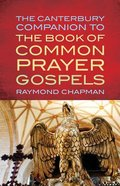 The Canterbury Companion to the Book of Common Prayer Gospels