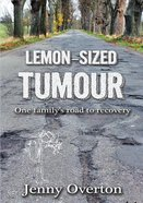 Lemon-Sized Tumour Paperback