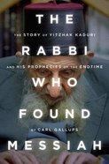 The Rabbi Who Found Messiah Hardback