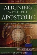 Aligning With the Apostolic (Volume 2) (#02 in Aligning With The Apostolic Series) Paperback