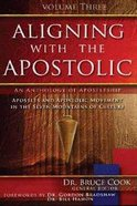 Aligning With the Apostolic (Volume 3) (#03 in Aligning With The Apostolic Series) Paperback