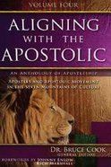 Aligning With the Apostolic (Volume 4) (#04 in Aligning With The Apostolic Series)