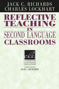 Reflective Teaching in the Second Language Classroom