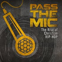 Pass the Mic: Rise of Christian Hip Hop