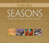 Seasons - Favourite Hymns For the Seasons (4 CDS) (Our Daily Bread Series)
