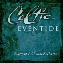 Celtic Eventide: Songs of Faith and Reflection