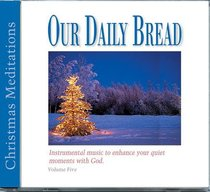 Christmas Meditations (Our Daily Bread Series)