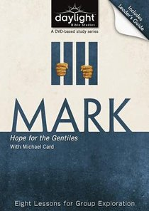 Mark (DVD With Leaders Guide) (Daylight Bible Study Series)