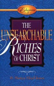 Unsearchable Riches of Christ: Exposition of Ephesians 3