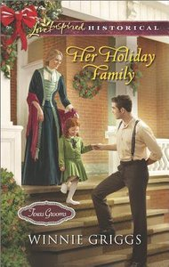Her Holiday Family (Texas Grooms) (Love Inspired Series Historical)