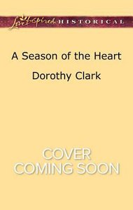 A Season of the Heart (Pinewood Weddings) (Love Inspired Series Historical)