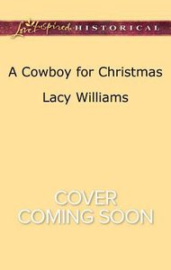 A Cowboy For Christmas (Wyoming Legacy) (Love Inspired Series Historical)