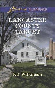 Lancaster County Target (Love Inspired Suspense Series)