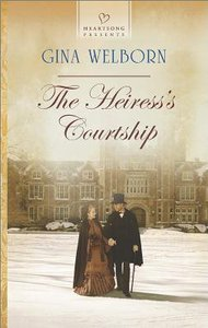 The Heiresss Courtship (#1078 in Heartsong Series)