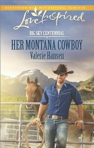 Her Montana Cowboy (Big Sky Centennial) (Love Inspired Series)