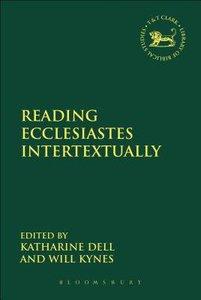 Reading Ecclesiastes Intertextually (Library Of Hebrew Bible/old Testament Studies Series)