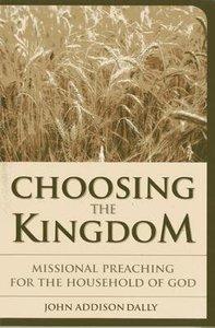 Choosing the Kingdom
