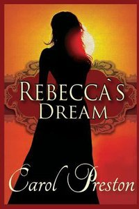 Rebeccas Dream (Continuing Story From Suzannahs Gold)