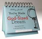 Daybrighteners: You're Made For a God-Sized Dream (Padded Cover)