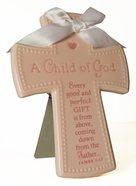 Cross Ceramic: Baby Child of God Pink With White Satin Ribbon (James 1:17)