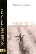 Philippians: Experience the Joy of the Lord (A Walk Thru The Book Of Series)