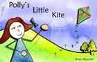 Polly's Little Kite Paperback