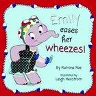 Emily Eases Her Wheezes! Hardback