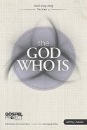 The God Who is (Personal Study Guide) (Gospel Project For Adults Series) Paperback