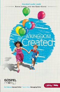 A Kingdom Created (Preschool Leader Guide) (#04 in The Gospel Project For Kids 2012-15 Series)