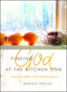 Finding God At the Kitchen Sink Paperback