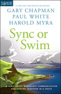 Sync Or Swim: A Fable About Workplace Communication and Coming Together in a Crisis Hardback