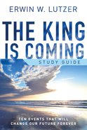 The King is Coming Study Guide Paperback