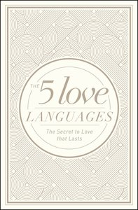 The 5 Love Languages: The Secret to Love That Lasts (Gift Edition)