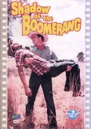 Shadow of the Boomerang DVD