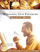 Managing Our Finances God's Way (Study Guide & Workbook With Resource Disc) Paperback