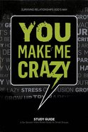 You Make Me Crazy: Study Guide Paperback