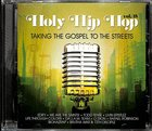 Holy Hip Hop #18: Taking the Gospel to the Streets