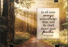 Windows Easeled Glass Plaque: In All Your Ways Acknowledge Him... (Proverbs 3:6) Plaque