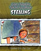 Stealing (God, I Need To Talk To You About Series) Paperback