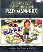 Bad Manners (God, I Need To Talk To You About Series) Paperback
