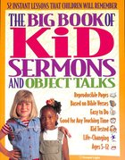 The Big Book of Kid Sermons and Object Talks (Reproducible)